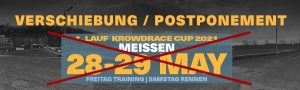 Absage/Verschiebung 1. CUP Rennen in MEISSEN